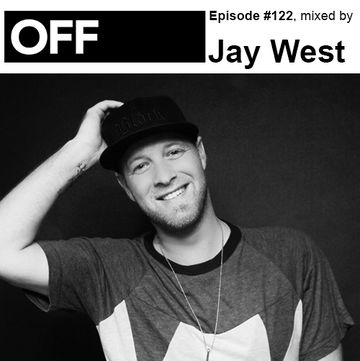 2014-01-10 - Jay West - OFF Recordings Podcast 122.jpg