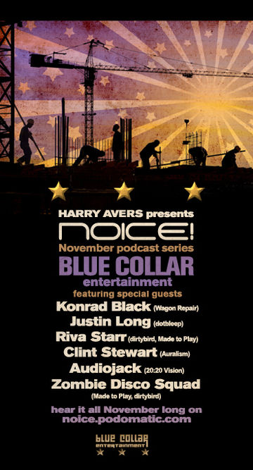 2009-11-06 - Noice! Podcast - Blue Collar series.jpg