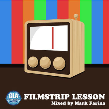 2010-10-09 - Mark Farina - Filmstrip Lessons (GLA Podcast 10).jpg