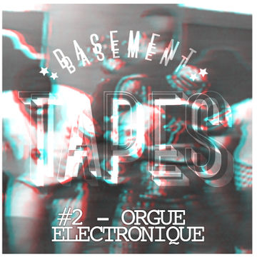 2014-09-02 - Orgue Electronique - Basement Tapes 2.jpg