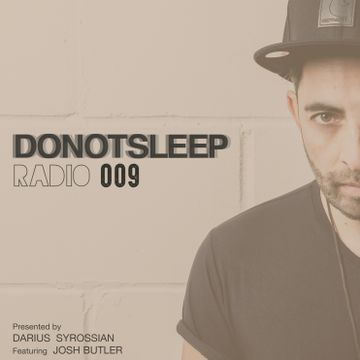 2016-11-06 - Darius Syrossian, Josh Butler - Do Not Sleep Radio 009.jpg