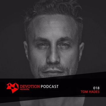 2016 12 29 Tom Hades Devotion Podcast 018 Dj Sets Tracklists