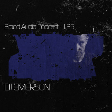 2014-06-03 - DJ Emerson - Brood Audio Podcast (BAP125).jpg