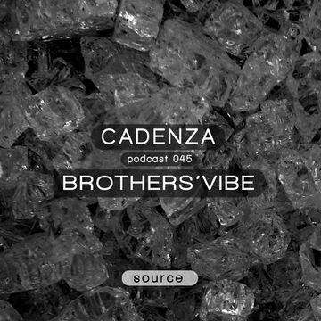 2013-01-06 - Brothers' Vibe - Cadenza Podcast 045 - Source.jpg