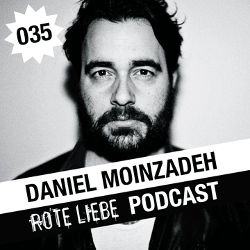 2014-02-24 - Daniel Moinzadeh - Rote Liebe Podcast 035.png