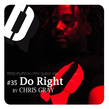 2009-08-23 - Chris Gray - Do Right - Deeprhythms Guest Mix 35.png