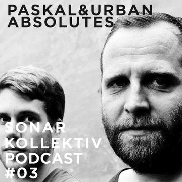 2013-05-03 - Paskal & Urban Absolutes - Sonar Kollektiv Podcast 03.jpg