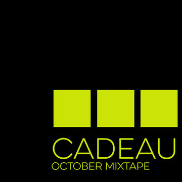 2014-09-30 - Cadeau - October 2014 Mixtape (Promo Mix).jpg