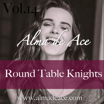 2014-11-11 - Round Table Knights - Alma de Ace Exclusive Podcast Vol.14.jpg